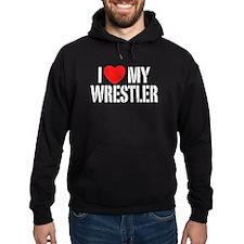 I Love My Wrestler Hoodie