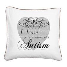 I love Someone With Autism Square Canvas Pillow