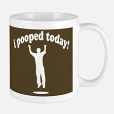 Funny! I Pooped Today Mug Mug