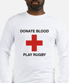 Donate Blood - Play Rugby Long Sleeve T-Shirt