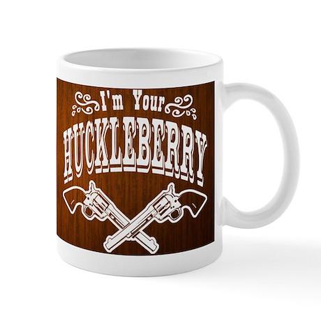 Im Your HUCKLEBERRY Mug Mug