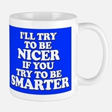 I Will Try to Be Nicer... Mug