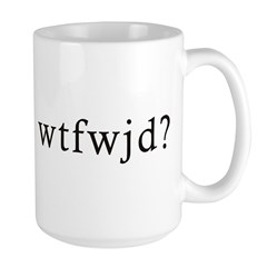 wtfwjd? big-ass mug