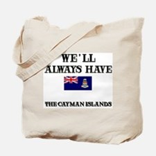 We Will Always Have The Cayman Islands Tote Bag