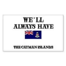 We Will Always Have The Cayman Islands Decal