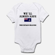 We Will Always Have The Cayman Islands Infant Body