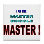 I am the Master Boggle MASTER Tile Coaster