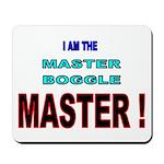 I am the Master Boggle MASTER Mousepad