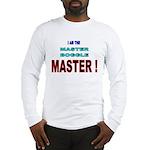 I am the Master Boggle MASTER Long Sleeve T-Shirt