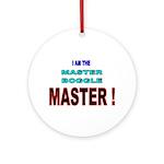 I am the Master Boggle MASTER Ornament (Round)
