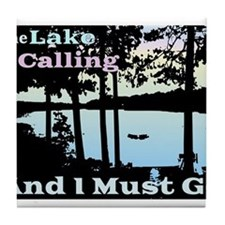 The Lake is Calling and I Must Go Tile Coaster