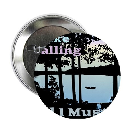 "The Lake is Calling and I Must Go 2.25"" Button"