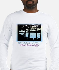 The Lake is Calling and I Must Go Long Sleeve T-Sh