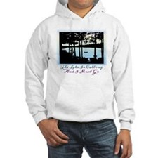 The Lake is Calling and I Must Go Hoodie