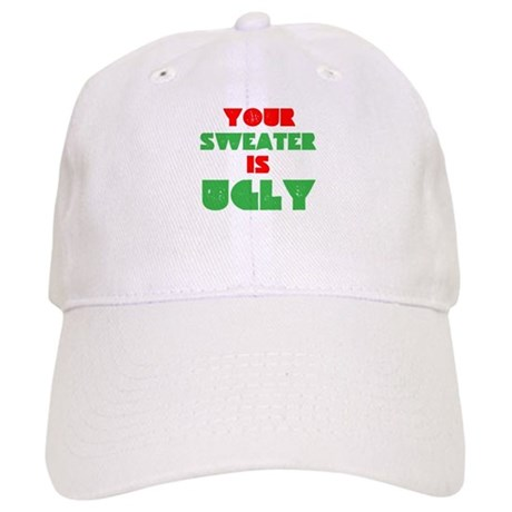 Your Christmas Sweater Is Ugly Cap
