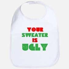 Your Christmas Sweater Is Ugly Bib