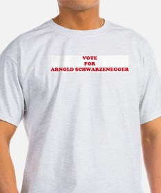 VOTE FOR ARNOLD SCHWARZENEGGE Ash Grey T-Shirt