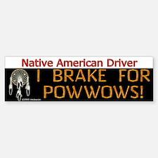 I Brake For Powwows Bumper Bumper Bumper Sticker