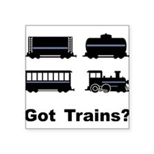 """Got Trains? Square Sticker 3"""" x 3"""""""
