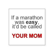 "If a marathon was easy... Square Sticker 3"" x 3"""