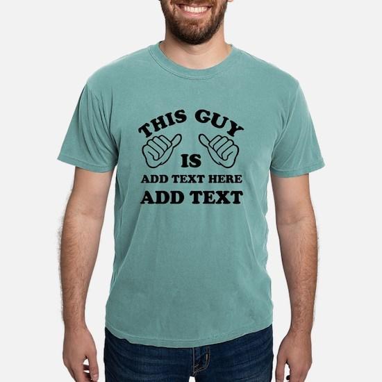 Custom This Guy is Mens Comfort Colors Shirt