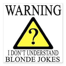 """WARNING blonde jokes.png Square Car Magnet 3"""" x 3"""""""