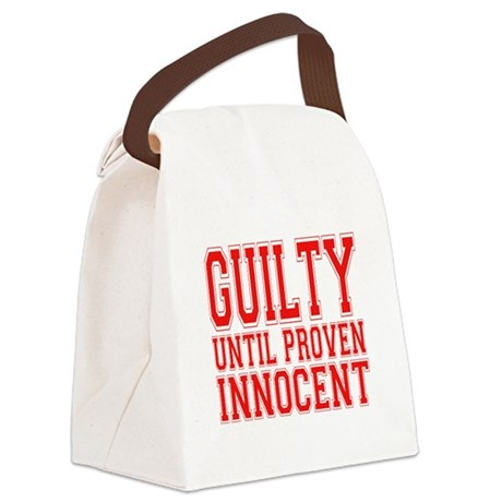 guilty until proven innocent.png Canvas Lunch Bag