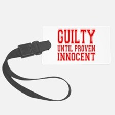 guilty until proven innocent.png Luggage Tag
