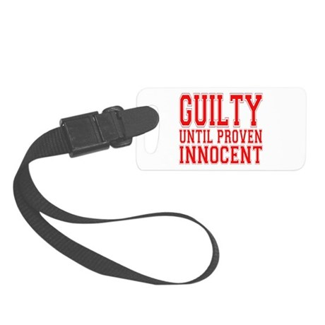 guilty until proven innocent.png Small Luggage Tag