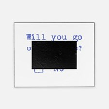 Will you go out with me? Picture Frame