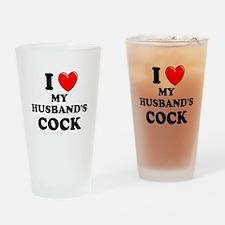 I Love My Husband's Cock Drinking Glass