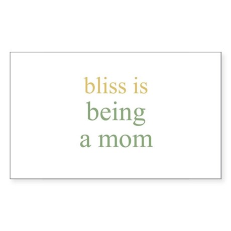 bliss is being a mom Rectangle Sticker