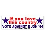 Love America Against Bush Bumper Sticker