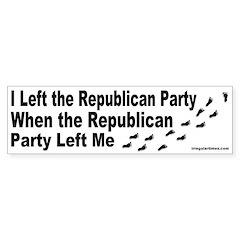 Republican Party Left Me Bumper Bumper Sticker