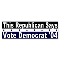 Republicans for Democrats Bumper Bumper Sticker