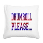 Drumroll Please.png Square Canvas Pillow