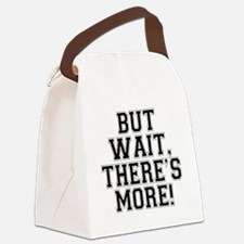 3-But Wait, There's More.png Canvas Lunch Bag