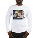 WESTIE LET A WESTIE RESCUE YOU! Long Sleeve T-Shir