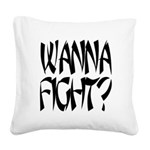 Wanna fight.png Square Canvas Pillow