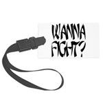 Wanna fight.png Large Luggage Tag