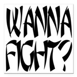 Wanna fight.png Square Car Magnet 3