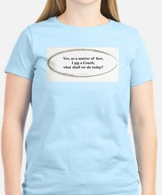 What Shall We Do Today T-Shirt