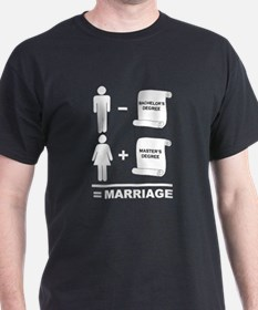 Marriage Degrees T-Shirt