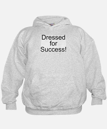 Dressed for Success! Hoodie