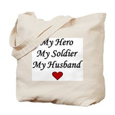 My Hero My Soldier My Husband Tote Bag