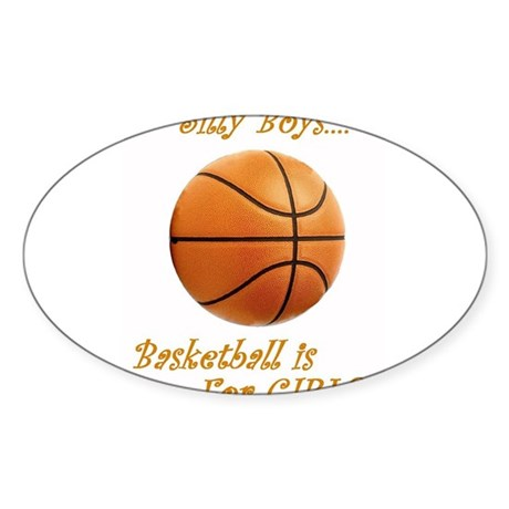 Silly Boys, Basketball is For GIRLS Sticker