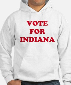 VOTE FOR INDIANA Hoodie