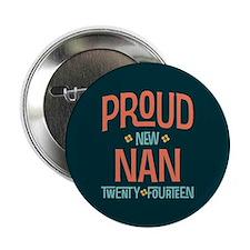 """Proud New Nan 2014 2.25"""" Button (10 pack)"""