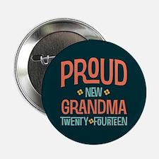 "Proud New Grandma 2014 2.25"" Button"