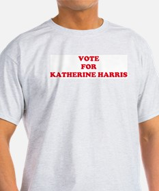 VOTE FOR KATHERINE HARRIS Ash Grey T-Shirt